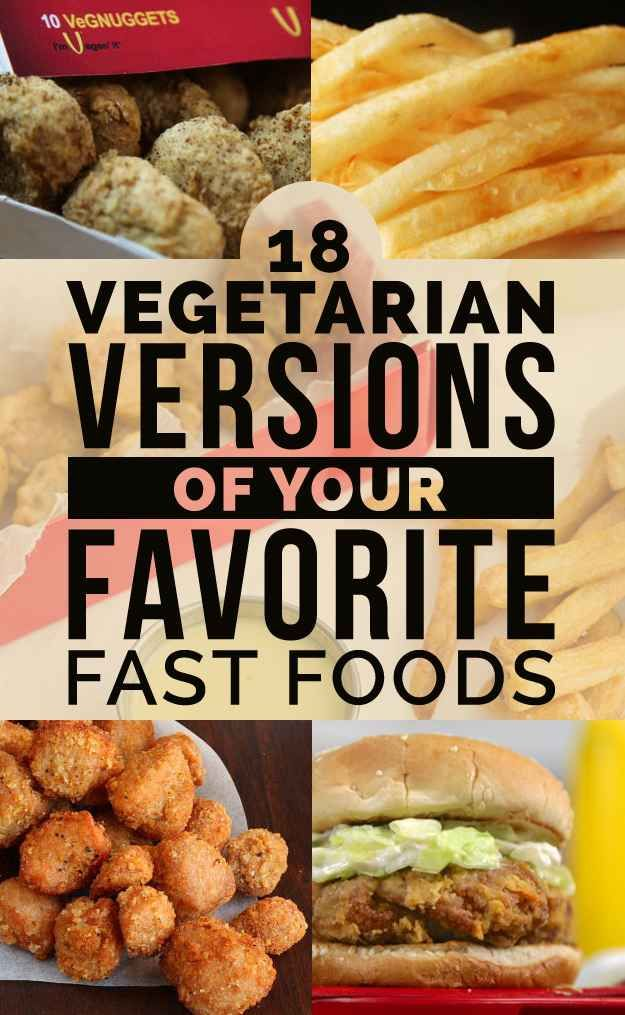 18 Vegetarian Versions Of Your Favorite Fast Foods - some are vegan. Most are not gluten-free