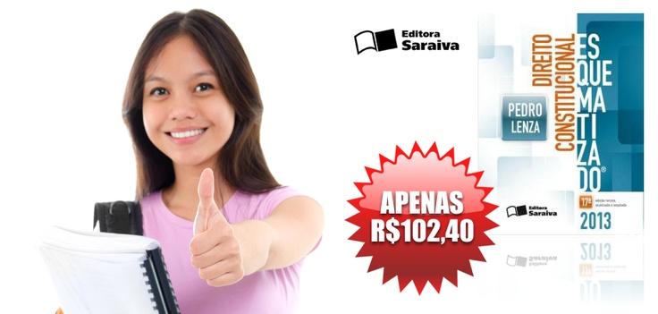 Direito Constitucional Esquematizado  Editora Saraiva Autor: Pedro Lenza 17ª Edição / 2013 - www.leinova.com.br