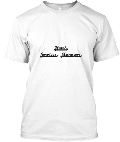 Hotel Services Manager Artistic Job Desi White T-Shirt Front - This is the perfect gift for someone who loves Hotel Services Manager. Thank you for visiting my page (Related terms: Professional jobs,job Hotel Services Manager,Hotel Services Manager,hotel services managers,,myjobs. ...)