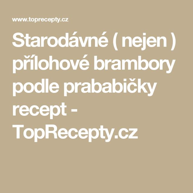 Starodávné ( nejen ) přílohové brambory podle prababičky recept - TopRecepty.cz