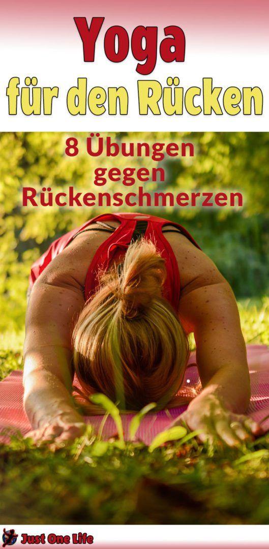 Yoga für den Rücken – 8 Übungen gegen Rückenschmerzen – Just One Life
