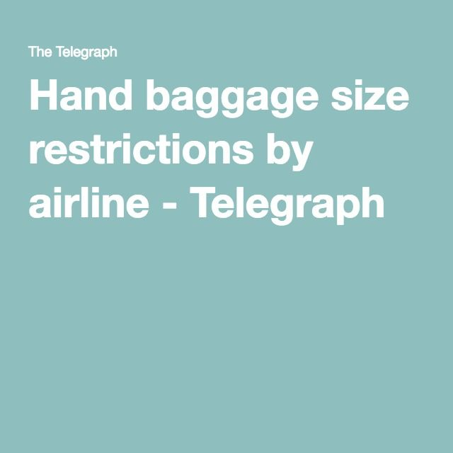 Hand baggage size restrictions by airline - Telegraph