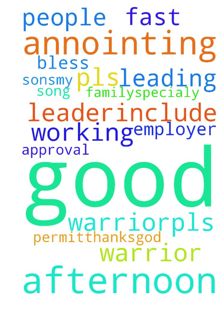Good afternoon prayer warrior..pls pray for annointing - Good afternoon prayer warrior..pls pray for annointing for leading the people for my song leader..include also my sons..my employer and my family..specialy the fast approval of my working permit..thanks..God bless  Posted at: https://prayerrequest.com/t/A1f #pray #prayer #request #prayerrequest