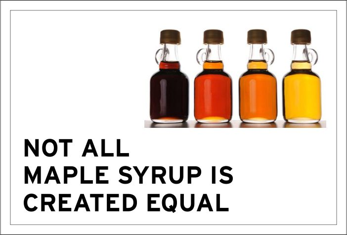Not all maple syrup is created equal.
