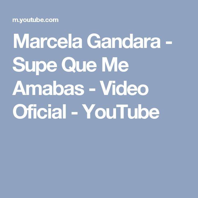 Marcela Gandara - Supe Que Me Amabas - Video Oficial - YouTube