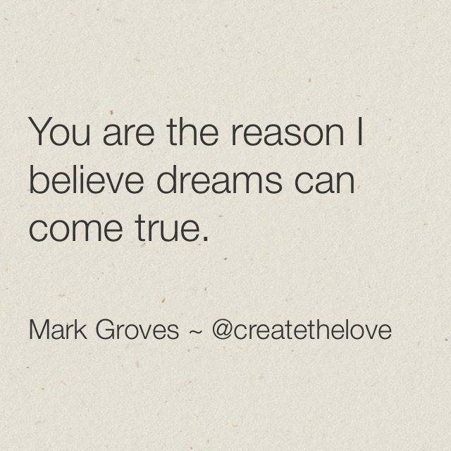 """""""You are my dream come true"""" For more check out: IG: createthelove www.MarkGroves.tv www.facebook.com/... #relationships #quote #quotes #advice #couples #love #marriage #life #adventure #meme #memes # dating #purpose #passion #marriage #single #soulmate #poem #poetry #positivepsychology #psychology"""