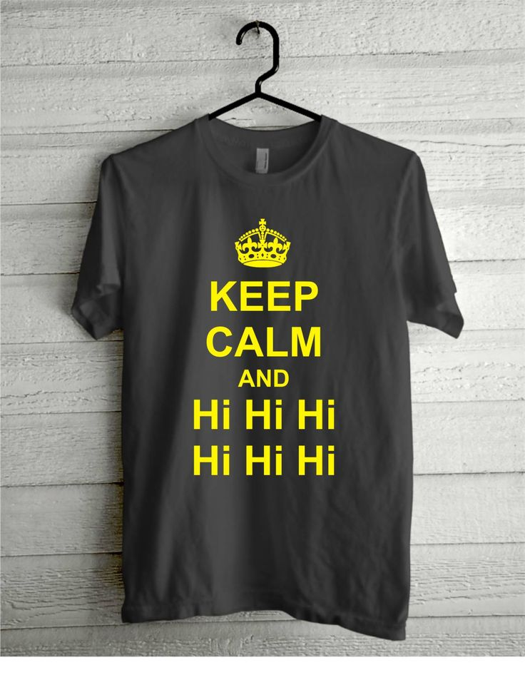 Keep Clam and Hi Hi Hi, Order now https://www.facebook.com/NgeCloth