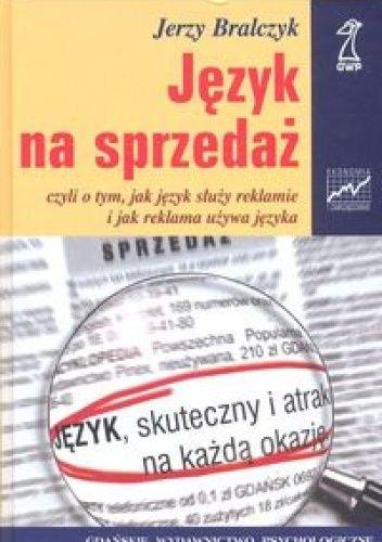 To jest książka o języku reklamy. Twórcy reklamy powinni ją przeczytać. Odbiorcy reklamy mogą, dla korzyści i satysfakcji. Pierwsi powinni ją przeczytać przede wszystkim dlatego, że ci drudzy przeczyt...