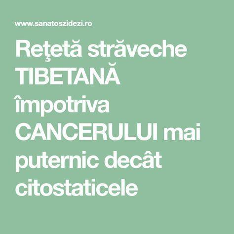 Reţetă străveche TIBETANĂ împotriva CANCERULUI mai puternic decât citostaticele