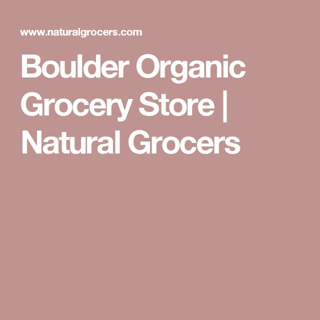 Boulder Organic Grocery Store | Natural Grocers