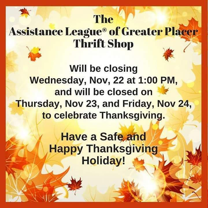 Here is the schedule for our Thrift Shop's Thanksgiving holiday hours. We will be open on Saturday Nov 25 from 10 AM to 3 PM. Come in and see us at 1263 Grass Valley Hwy (Hwy 49) Auburn CA. To learn more about Assistance League go to http://ift.tt/2APNbzl #nonprofit #PlacerCounty #assistanceleague #Rosevilleca #Rocklinca #Lincolnca #Auburnca