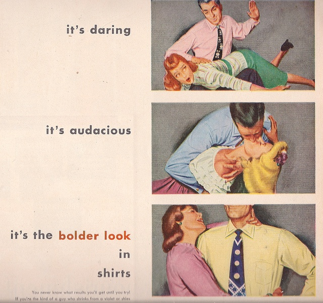 It's Audacious! ad Van Heusen Shirts 1949    You'll never know what results you'll get until you try....    Life Magazine 1949