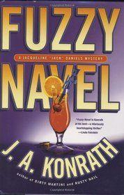 Fuzzy Navel.  J.A. Konrath: Navel Jack, Daniel Series, Chicago Police, Jack Daniel, Fuzzy Navel, Navel Jacqueline, Books Worth, Daniel Mystery, Jacqueline Jack