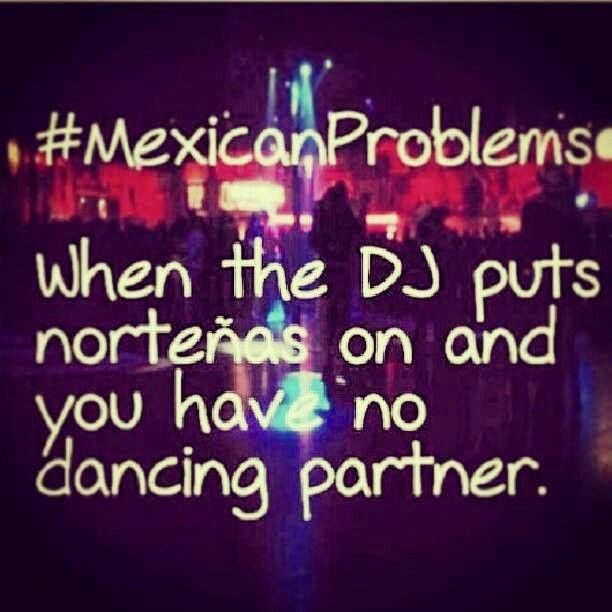 Not just Norteñas... Cumbias, Rancheras, Bandas, etc…. WORST feeling ever!!! lol #foreveralon #soml
