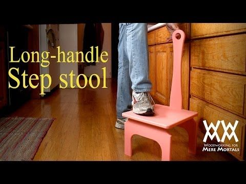 how to make a longhandle step stool easy to make by steve - Step Stool With Handle