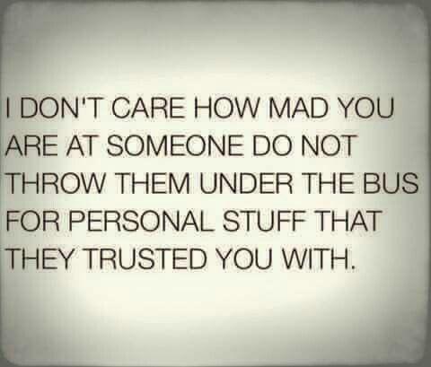 Trust lies throw under bus thrown