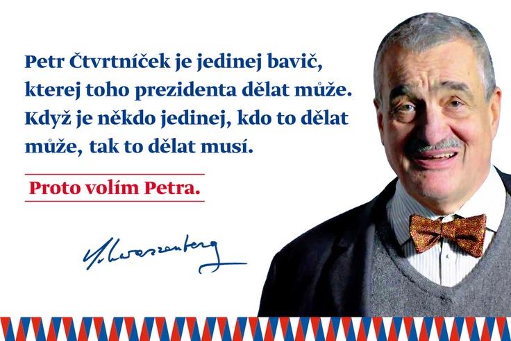 """#volimpetra Karel Schwarzenberg: """"Petr Čtvrtníček je jedinej bavič, kterej toho prezidenta dělat může. Když je někdo jedinej, kdo to dělat může, tak to dělat musí. Proto volím Petra."""""""