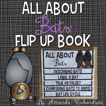 All About BatsThis All About Bats Flip Up Book is the perfect little activity for your students to be engaged as they learn about bats!  This activity includes write, a life cycle, and comparing and contrasting! It is easy to create with the printing instructions that are included.