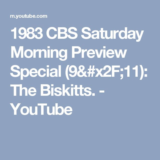 1983 CBS Saturday Morning Preview Special (9/11): The Biskitts. - YouTube