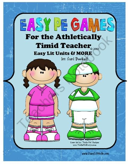 Easy PE Games for the Athletically Timid Teacher created by Easy Lit Units by Cori Beckett.  If you like what you see, follow me at www.EasyLitUnits.com.