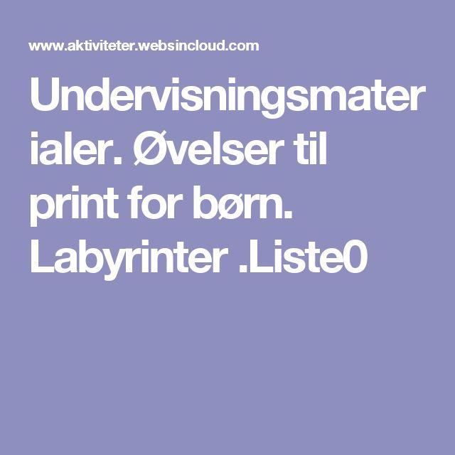 Undervisningsmaterialer. Øvelser til print for børn. Labyrinter .Liste0
