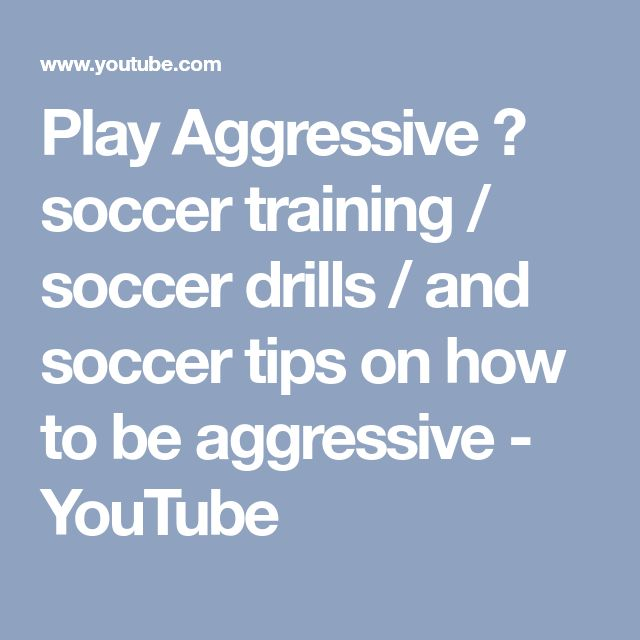 Play Aggressive ► soccer training / soccer drills / and soccer tips on how to be aggressive - YouTube #soccertips