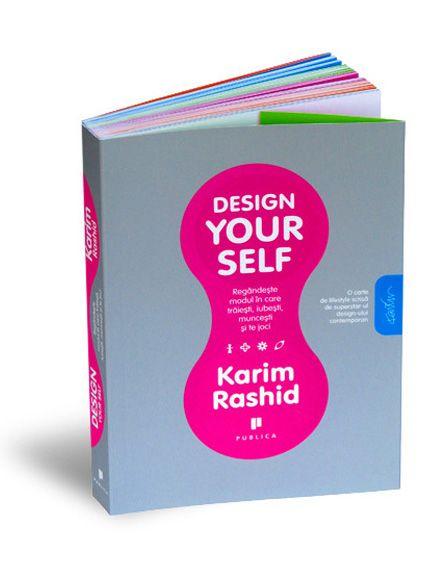 """Design Your Self"" by Karim Rashid, Publica Publishing House, 2008"
