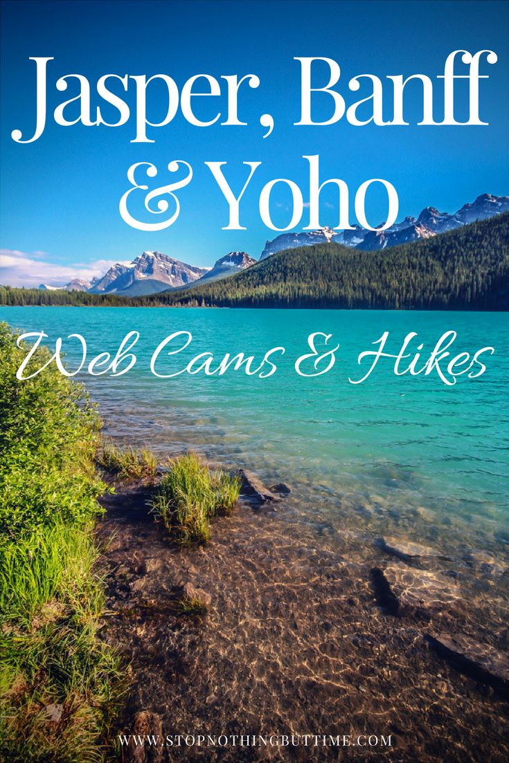 Webcams and hikes, adventures, planning a trip to the Canadian Rocky Mountains. Hike, backpack, overnight, day-hike, Jasper, Banff, Yoho National Parks.