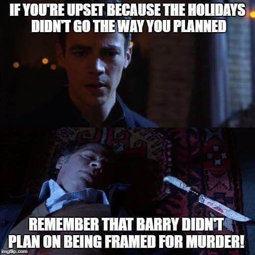 Remember, your holidays are going better than Flash's.