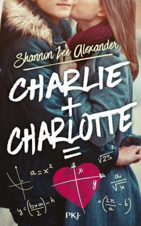 Charlie + Charlotte, le roman young adult de Shannon Lee Alexander / Pocket Jeunesse #chronique #livres #youngadult #maths #sciences #romance