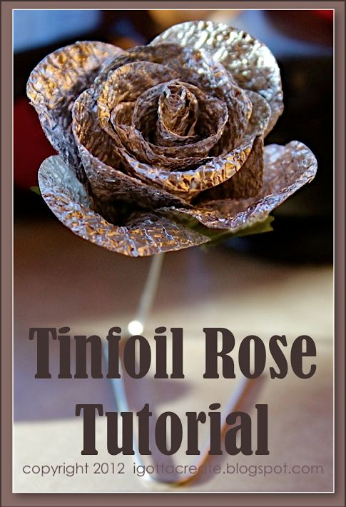 ~ Tinfoil Rose Tutorial ~ you name the occasion, VDay, Mothers Day,  Birthday... this fun and beautiful project packs a lot of punch! (you'll get the joke when you check out the tutorial ;)