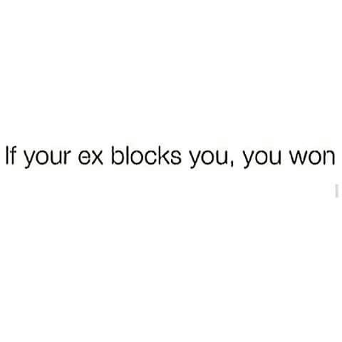 This is why I won't block my exes or their downgrades anymore. Lol.