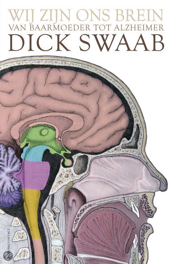 Boek 'Wij zijn ons brein' van Dick Swaab. Een bijzonder boek voor als je meer wilt weten over het menselijk brein, zeer boeiend geschreven, leest heerlijk.