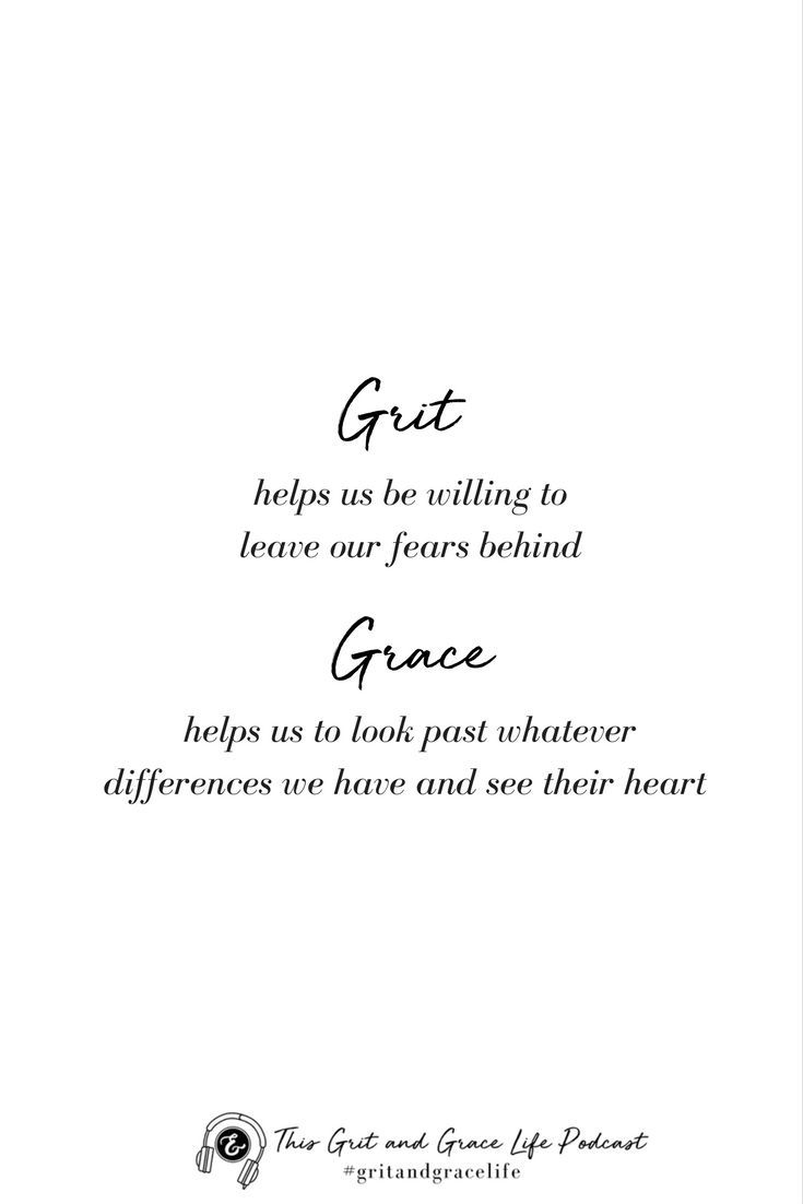 Are You Finding The Balance Of Grit Grace You Ll Learn More About Both In Our Podcast This Grace Quotes Resilience Quotes Quotes About Strength And Love