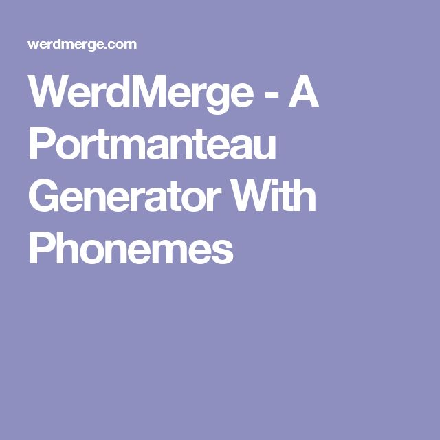 WerdMerge - A Portmanteau Generator With Phonemes