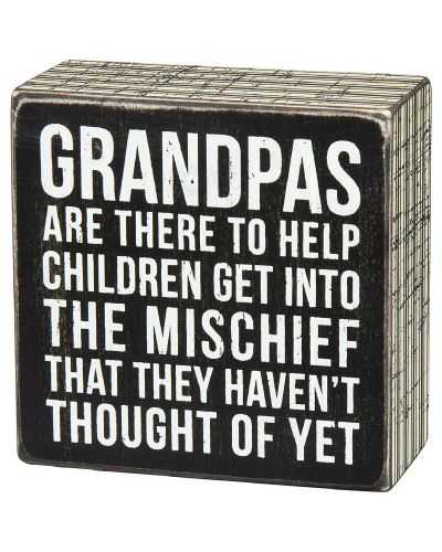 """""""Grandpas are there to help children to get into the mischief that they haven't thought of yet"""" Grandfathers quote wooden box sign. (Fathers Day Gifts for Grandpa)"""