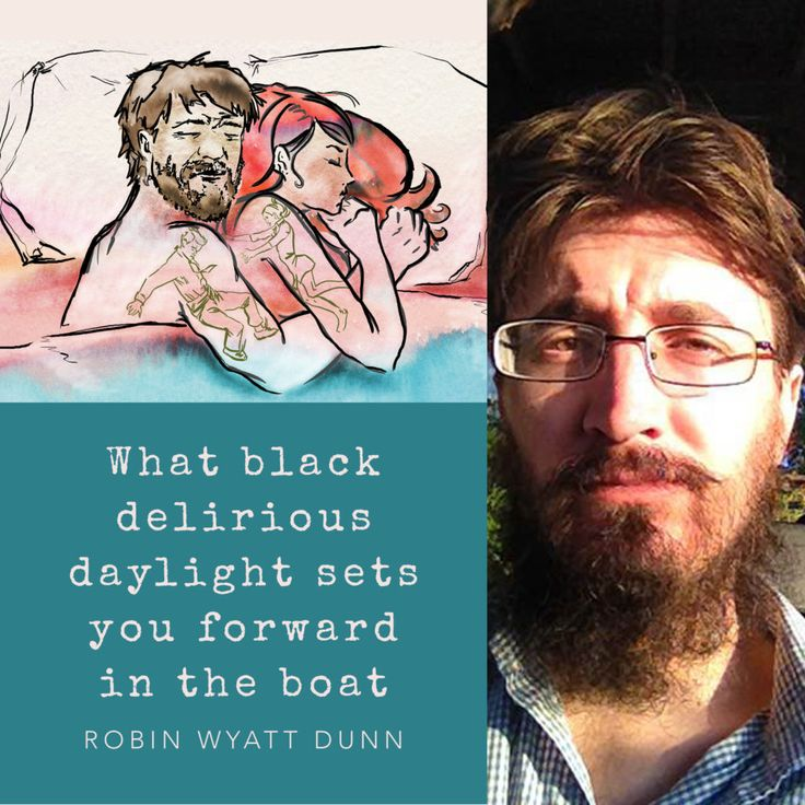 Robin Wyatt Dunn was born in Wyoming in the Carter Administration. He has lived in Texas, New York, North Carolina, California, and England. His first published poem appeared in a youth magazine in the 90s; as an adult he has published fifteen books and many hundreds of short stories and poems. In January 2017, he was made a finalist for Poet Laureate of Los Angeles.