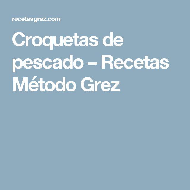 Croquetas de pescado – Recetas Método Grez
