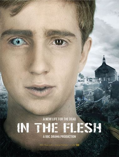 In the Flesh - Four years after the Rising, the government starts to rehabilitate the Undead back into the society including teenager Kieren Walker, who returns home to his small Lancashire village to face a hostile reception as well as his own demons.