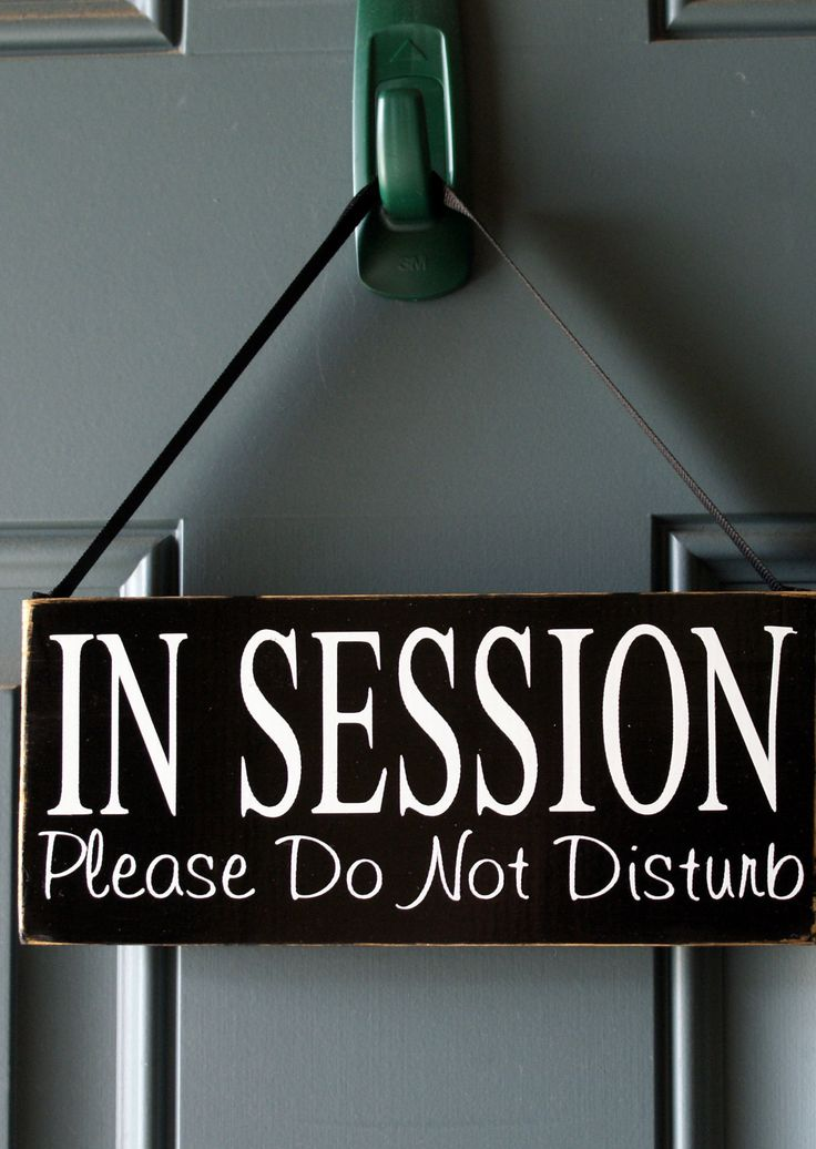 """in session"" door sign - Maybe say please have a seat instead of do not disturb"
