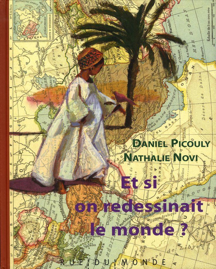 Et si on redessinait le monde ? par Daniel Picouly, Nathalie Novi   Jeunesse   Romans 7-10 ans   Leslibraires.ca