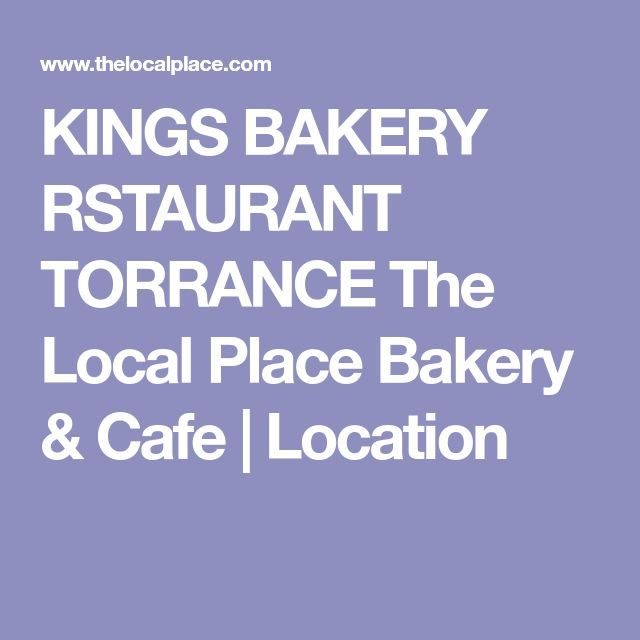 KINGS BAKERY RSTAURANT TORRANCE The Local Place Bakery & Cafe | Location