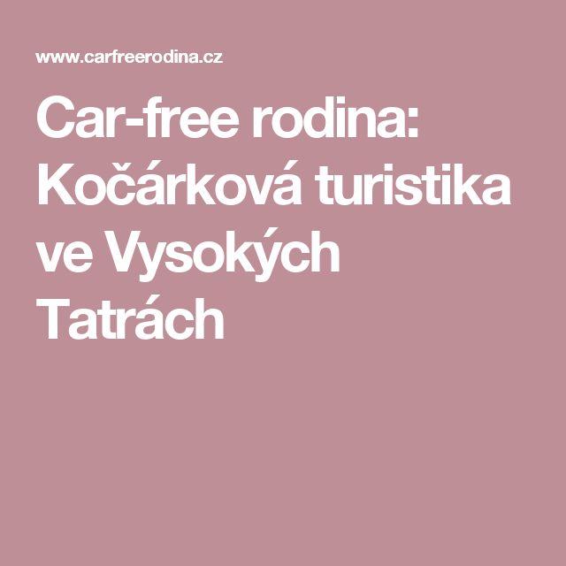Car-free rodina: Kočárková turistika ve Vysokých Tatrách