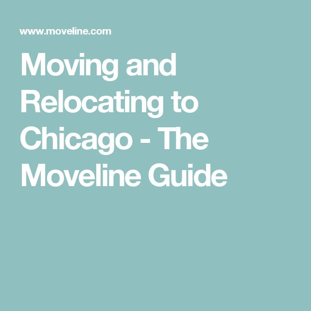 Moving and Relocating to Chicago - The Moveline Guide
