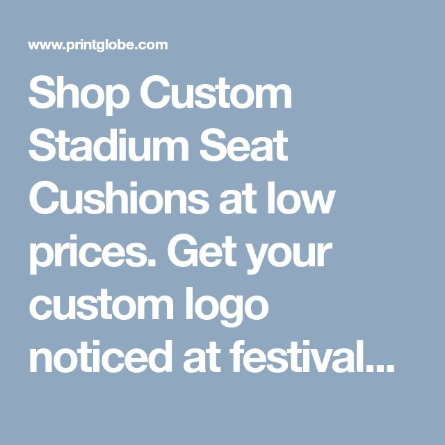 Shop Custom Stadium Seat Cushions at low prices. Get your custom logo noticed at festivals and sporting events. Lots of color and styles to match your logo!