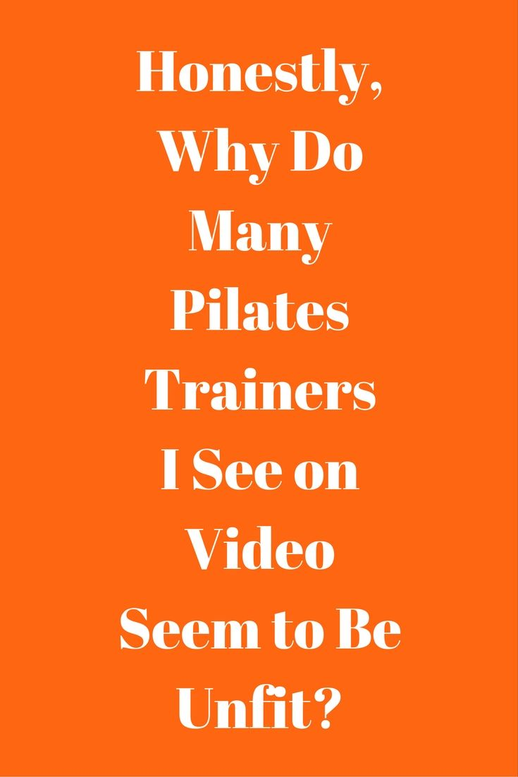 Fitvize|Pilates|Personal trainer https://fitvize.com/2017/02/01/honestly-why-do-many-pilates-trainers-i-see-on-video-seem-to-be-unfit/