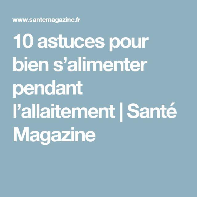 10 astuces pour bien s'alimenter pendant l'allaitement | Santé Magazine