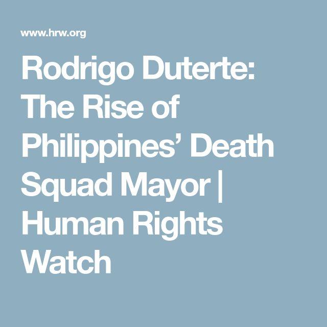 Rodrigo Duterte: The Rise of Philippines' Death Squad Mayor | Human Rights Watch