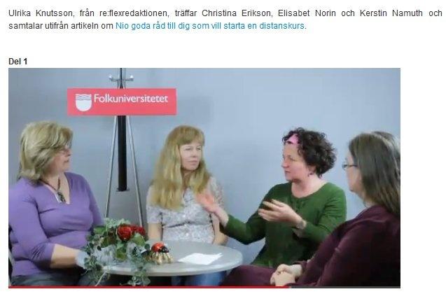 Internetbaserat lärande. Ulrika Knutsson, från re:flexredaktionen möter med Christina Erikson, Elisabet Norin och Kerstin Namuth på http://www.reflex.folkbildning.net/?p=2650 Reflexs hemsida http://www.reflex.folkbildning.net/