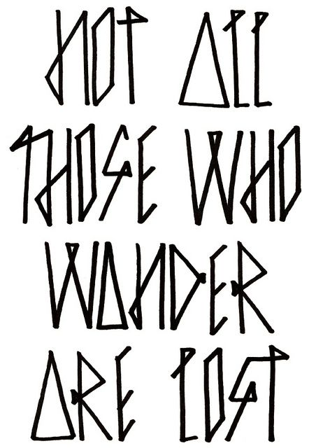 tattoo? love the fontQuotes Fonts, Wanders, Awesome Tattoo, Pattern Tattoo, Lost, Tattoo Pattern, Awesome Fonts, Dr. Who, Favorite Quotes